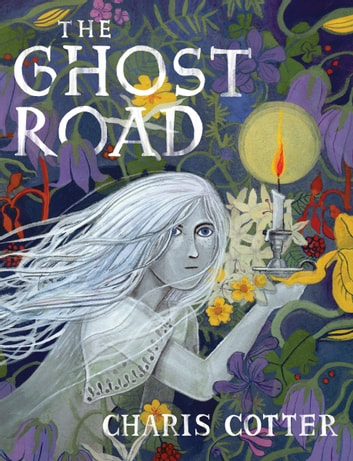 The Ghost Road ebook by Charis Cotter