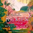 Smith of Wootton Major audiobook by J. R. R. Tolkien