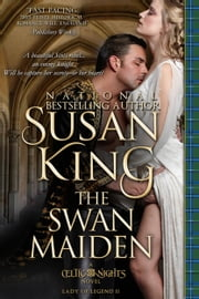 The Swan Maiden (The Celtic Nights Series, Book 2) ebook by Susan King
