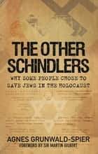 The Other Schindlers ebook by Agnes Grunwald-Spier