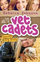 Vet Cadets: Saving Itsy Bitsy (BK3) ebook by Rebecca Johnson