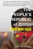 The People's Republic of Chemicals ebook by William  J. Kelly, Chip Jacobs