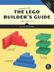 Unofficial LEGO Builder's Guide, 2nd Edition ebook by Allan Bedford