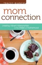 Mom Connection ebook by Tracey Bianchi