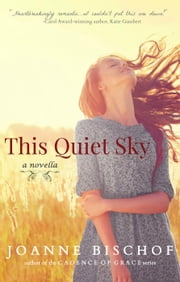This Quiet Sky - a Novella ebook by Joanne Bischof
