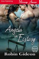 Angela in Ecstasy ebook by Robin Gideon