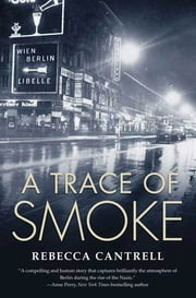 A Trace of Smoke ebook by Rebecca Cantrell