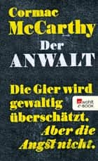 Der Anwalt - The Counselor - Ein Drehbuch ebook by Cormac McCarthy, Nikolaus Stingl