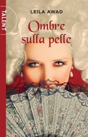 Ombre Sulla Pelle ebook by Leila Awad