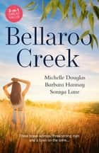 Bellaroo Creek - 3 Book Box Set ebook by Barbara Hannay, Michelle Douglas, Soraya Lane