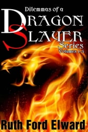 Dilemmas of a Dragonslayer Series ebook by Ruth Ford Elward