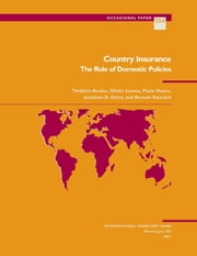 Country Insurance: The Role of Domestic Policies ebook by Paolo Mr. Mauro,Törbjörn Mr. Becker,Jonathan Mr. Ostry,Romain Ranciere,Olivier Mr. Jeanne