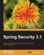 Spring Security 3.1 ebook by Robert Winch, Peter Mularien
