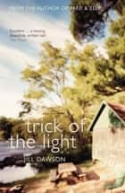 Trick of the Light ebook by Jill Dawson