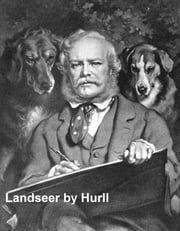 Landseer - A Collection of 15 Pictures (Illustrated) ebook by Hurll,Estelle M.