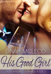 His Good Girl ebook by Dinah McLeod