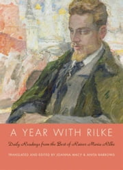 A Year with Rilke - Daily Readings from the Best of Rainer Maria Rilke ebook by Anita Barrows,Joanna Macy