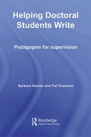 Helping Doctoral Students Write - Pedagogies for Supervision ebook by Barbara Kamler,Pat Thomson