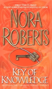 Key Of Knowledge ebook by Nora Roberts