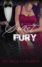 Sweet Fury ebook by Michelle Congdon
