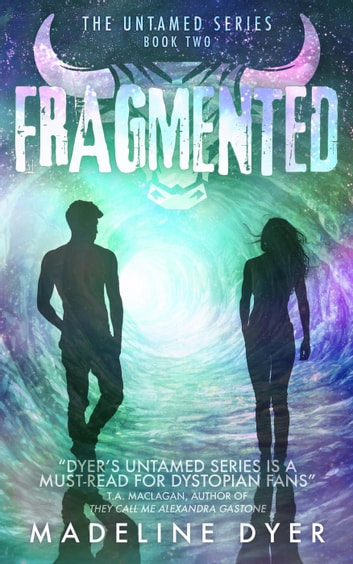 Fragmented - Untamed Series, #2 ebook by Madeline Dyer
