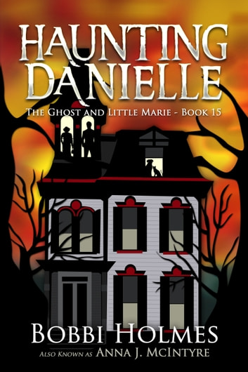 The Ghost and Little Marie ebook by Bobbi Holmes,Anna J. McIntyre