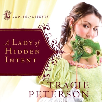 A Lady of Hidden Intent audiobook by Tracie Peterson