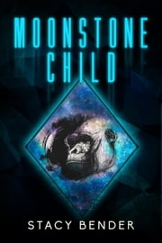 Moonstone Child - Sav'ine, #5 ebook by Stacy Bender