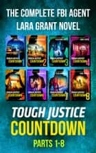 Tough Justice: Countdown Complete Collection - Tough Justice: Countdown (Part 1 of 8)\Tough Justice: Countdown (Part 2 of 8)\Tough Justice: Countdown (Part 3 of 8)\Tough Justice: Countdown (Part 4 of 8)\Tough Justice: Countdown (Part 5 of 8)\Tough Justice: Countdown (Part 6 of 8) ebook by Carla Cassidy, Tyler Anne Snell, Emmy Curtis,...