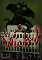 The Wicked ebook by Dan Dillard