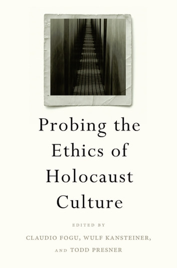 Probing the Ethics of Holocaust Culture ebook by