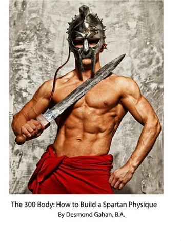 The 300 body how to build the spartan physique ebook by desmond the 300 body how to build the spartan physique ebook by desmond gahan fandeluxe Image collections