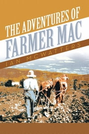 The Adventures of Farmer Mac ebook by Ian McWatters
