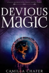 Devious Magic (Book 3, Stella Mayweather Series) ebook by Camilla Chafer