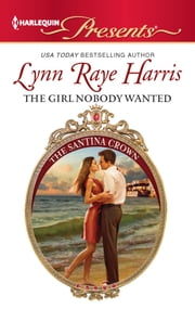 The Girl Nobody Wanted ebook by Lynn Raye Harris