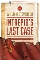 Intrepid's Last Case ebook by