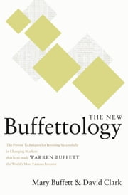 The New Buffettology - The Proven Techniques for Investing Successfully in Changing Markets That Have Made Warren Buffett the World's Most Famous Investor ebook by Mary Buffett,David Clark
