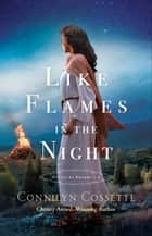 Like Flames in the Night (Cities of Refuge Book #4) ebook by
