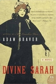 Divine Sarah - A Novel ebook by Adam Braver