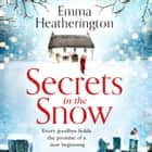 Secrets in the Snow audiobook by Emma Heatherington