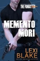 Memento Mori ebook by Lexi Blake