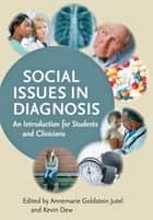 Social Issues in Diagnosis ebook by Annemarie Goldstein Jutel,Kevin Dew