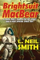 Brightsuit MacBear ebook by L. Neil Smith
