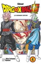 Dragon Ball Super - Tome 04 ebook by Akira Toriyama, Toyotaro