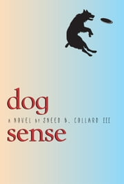 Dog Sense ebook by Sneed B. Collard III