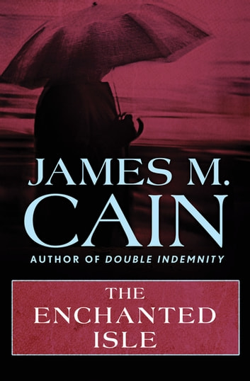 The Enchanted Isle ebook by James M. Cain