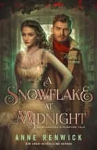 A Snowflake at Midnight - An Elemental Steampunk Tale ebook by Anne Renwick