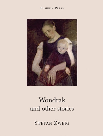 Wondrak and Other Stories ebook by Stefan Zweig