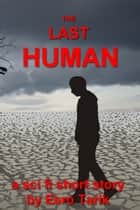 The Last Human ebook by Eero Tarik