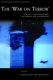 The War on Terror: post-9/11 television drama, docudrama and documentary ebook by Stephen Lacey,Derek Page